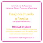 Programa das turmas anteriores - Desconstruindo a Família